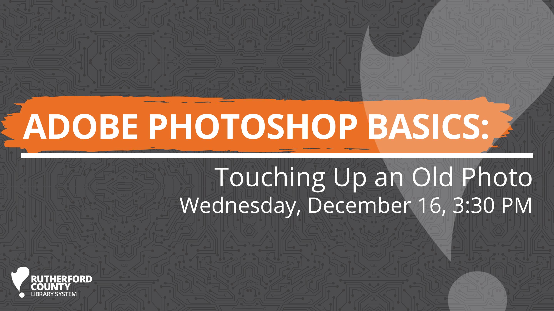 Adobe Photoshop Basics - Touching Up an Old Photo