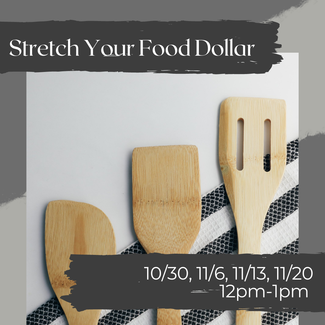 Stretch Your Food Dollar online cooking class Sat Oct 30, Nov 6, Nov 13, and Nov 20 from 12pm to 1pm