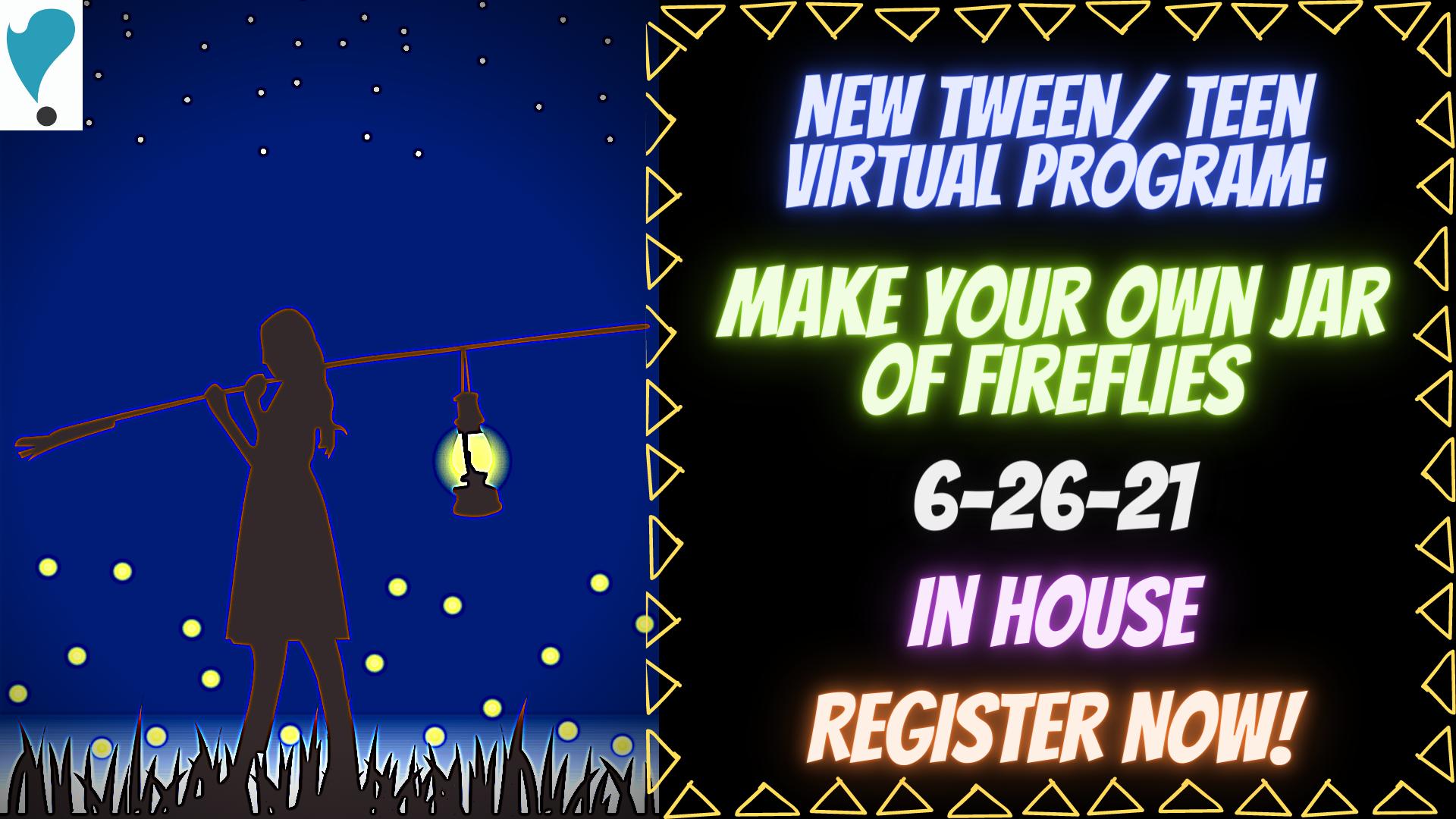 Tween/ Teen Program: Make Your Own Jar of Fireflies